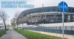 Pętla rowerowa - stadiony piłkarskie
