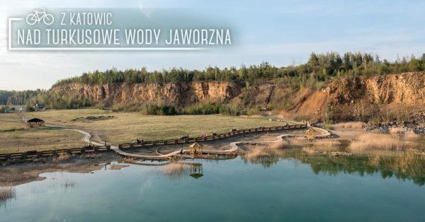 Z Katowic nad turkusowe wody Jaworzna