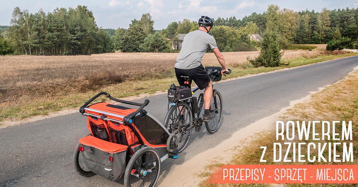 Rowerem z dzieckiem - przepisy, sprzęt i miejsca