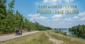 Śląskie na rowerze z dzieckiem: Pogoria i park Zielona
