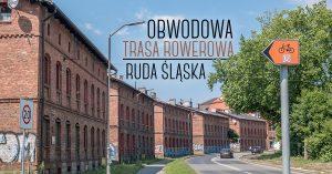 Obwodowa Trasa Rowerowa w Rudzie Śląskiej