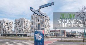 Zielony szlak rowerowy nr 150 w Tychach